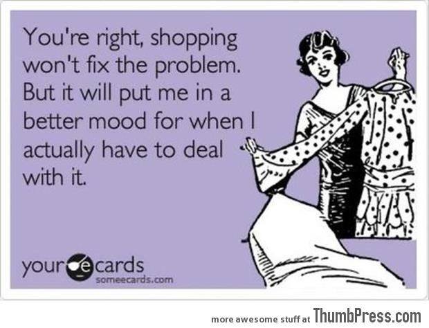 Shopping won't fix the problem