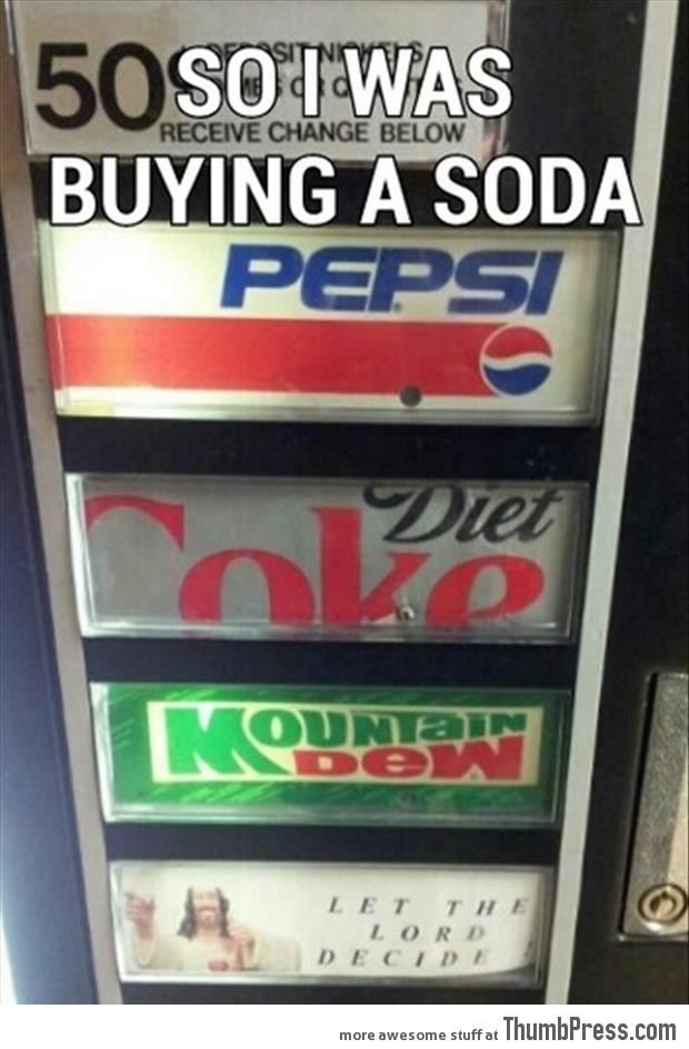 So I was buying a Soda