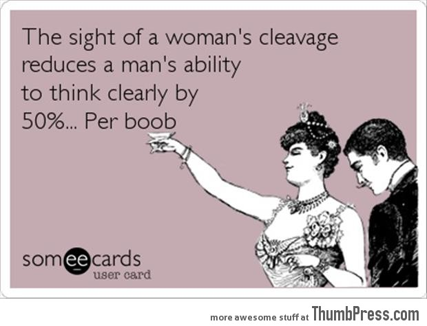 The sight of a woman's cleavage