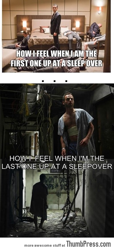 WHEN I'M AT A SLEEP OVER...