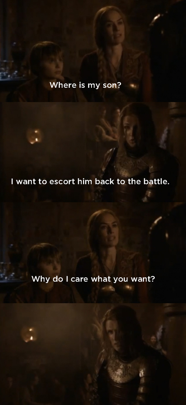 12. When Cersei tells Lancel she doesn't give a fuck about what he thinks.