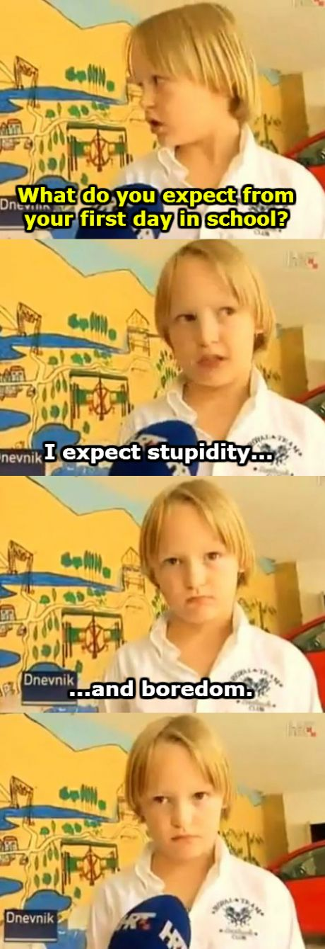 A Croatian 7-yo boy was asked about his expectations...