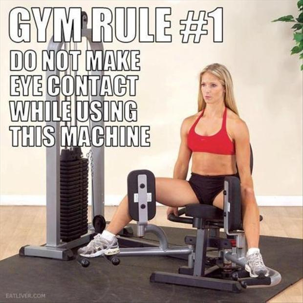 Gym rule — Do not make eye contact while using this machine
