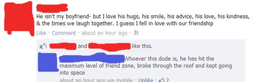 He has hit the maximum level of friend zone
