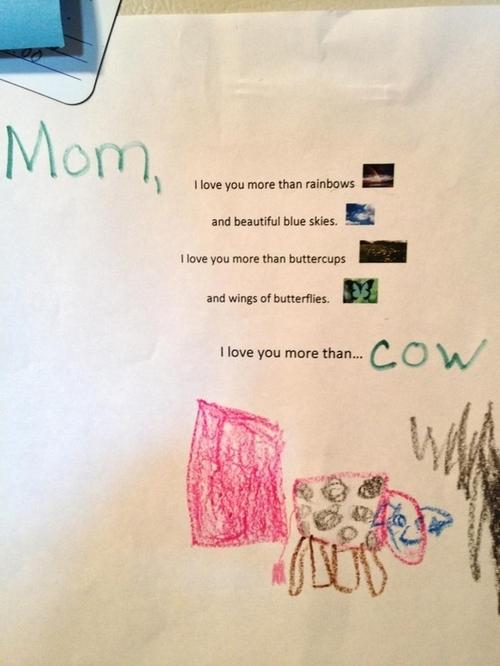 Mom I love you more than cow