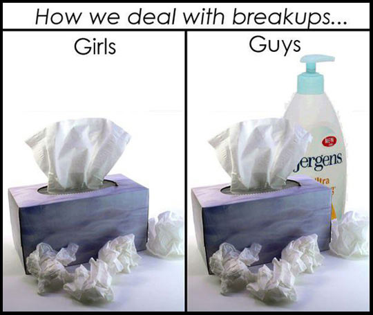 We deal with break ups in different ways…