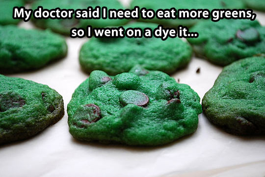 Doctor said eat more greens…