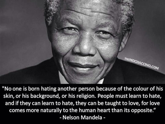 No one is born hating another person…