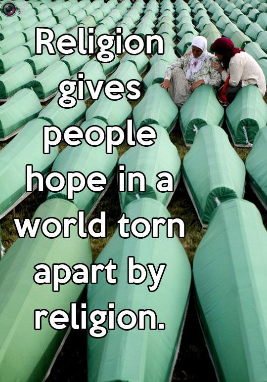Religion gives people hope…