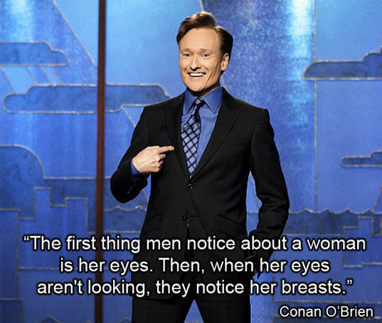 Conan speaks the truth…