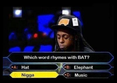 Lil Wayne logic…