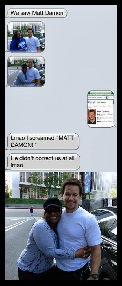We saw Matt Damon…