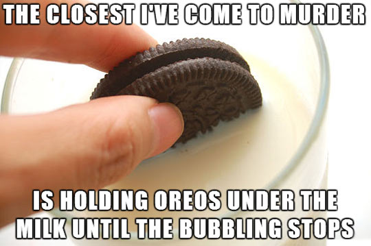 Holding Oreos under the milk…
