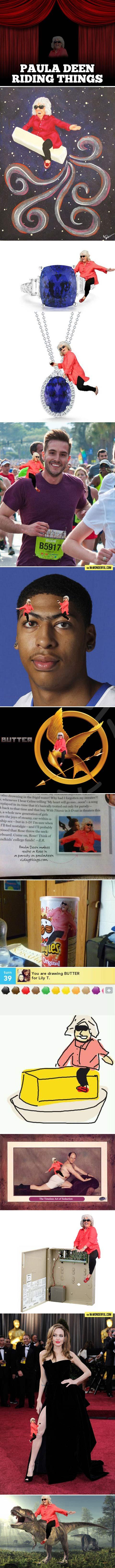 Paula Deen riding things...
