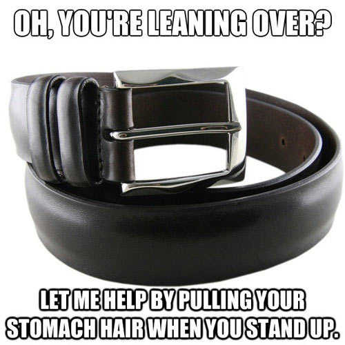 Even belts can troll you…