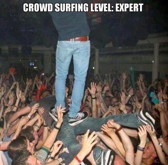 Expert crowd surfing…