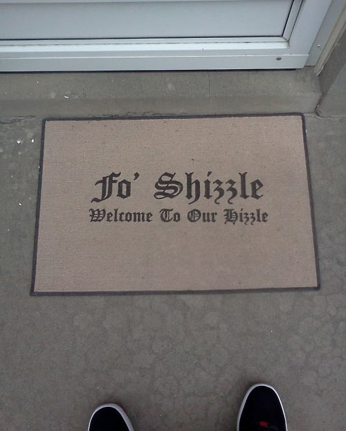 Welcome to our hizzle…
