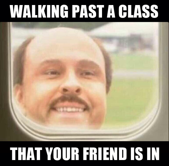 Walking past a class…