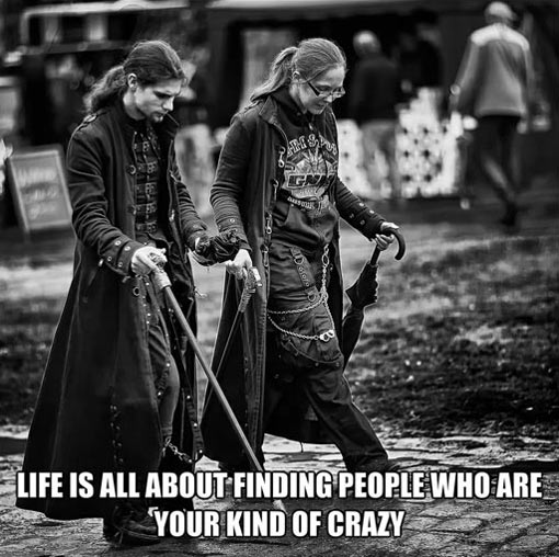 Your kind of crazy…