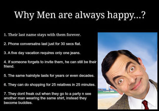 Why men are always happy…