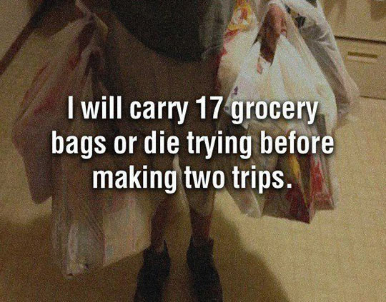 Anything before making two trips…