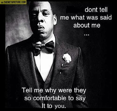 Jay Z nails it…