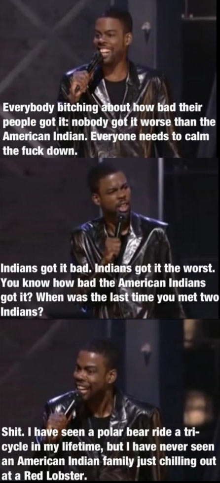 Nobody got it worse than the American Indians…