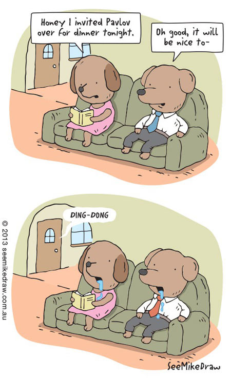 Dr. Pavlov is coming to dinner…