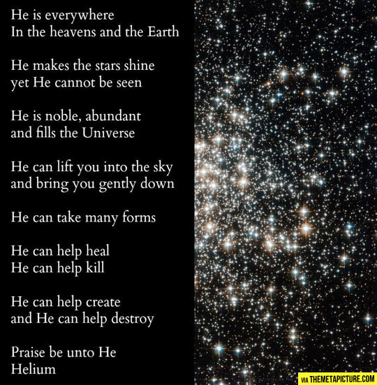 He is everywhere and makes the stars shine…