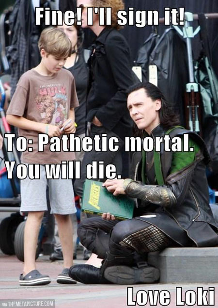 funny-Loki-signing-autograph-pathetic