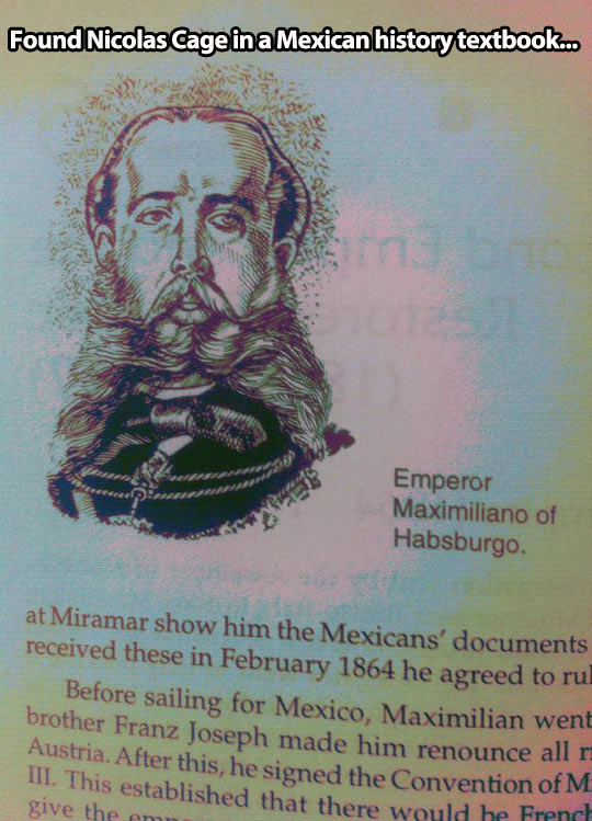 In a past life, Nicolas Cage was a Mexican Emperor…