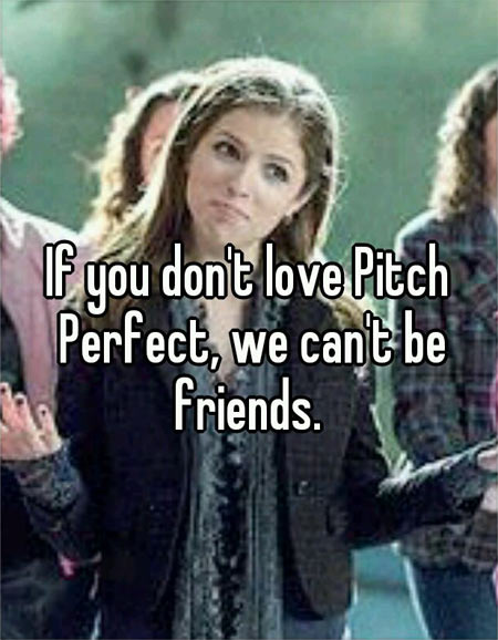 No love for Pitch Perfect?