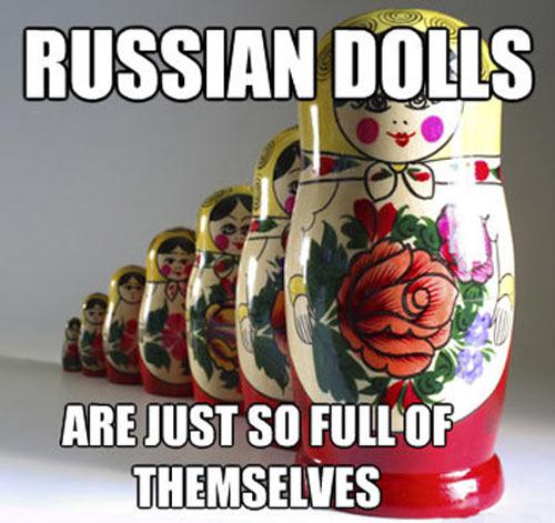 Matryoshka Dolls…