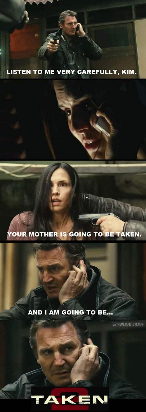 How come Taken 2 didn't have this line…