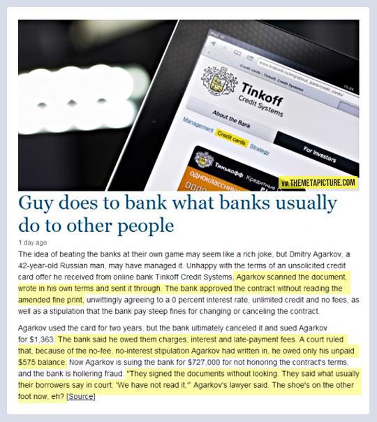 Banks get a taste of their own medicine…