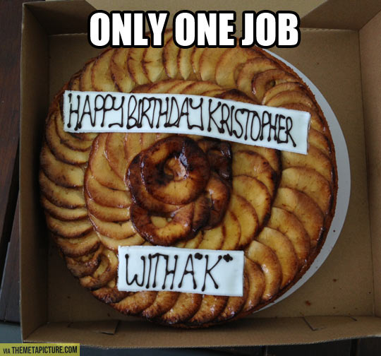 You had just one job…