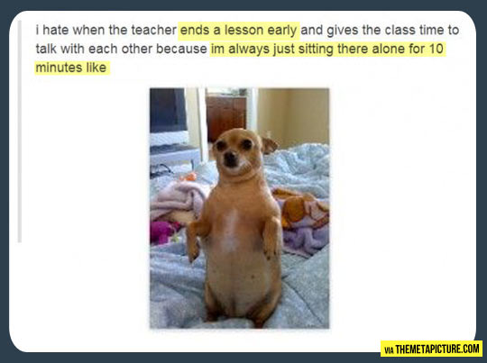 Forever alone in class…