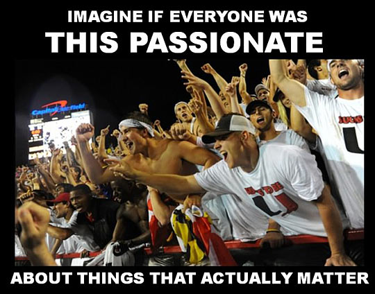 Imagine if everyone was this passionate…