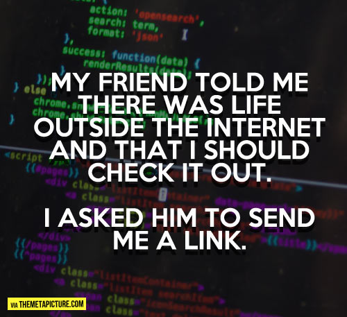 Life outside the internet?