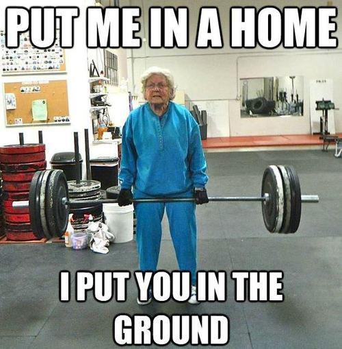 I would never, grandma…