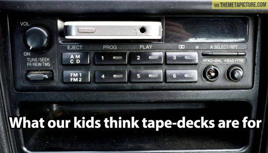 Tape-decks according to kids…
