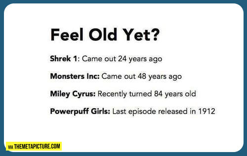 If you don't feel old after reading this…