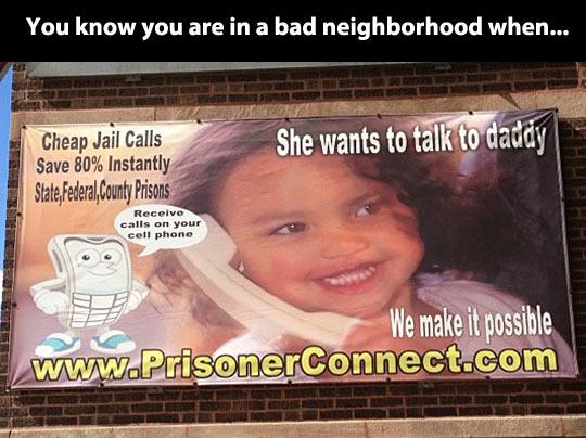 Bad neighborhood…