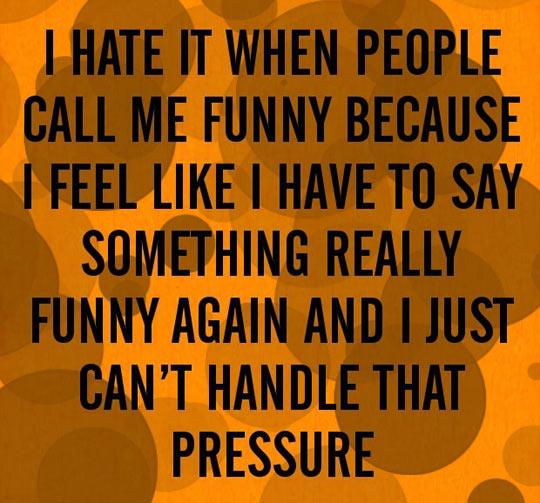 When people call me funny…