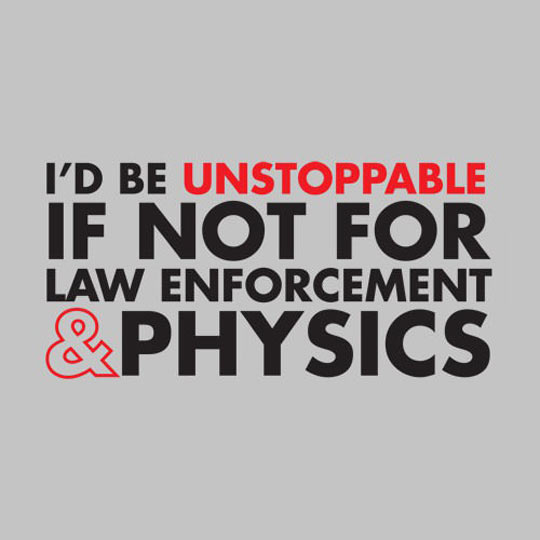 I'd be so unstoppable…
