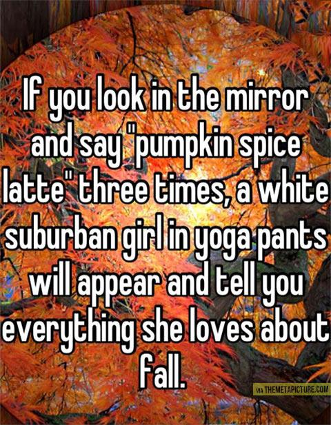 Pumpkin spice latte…