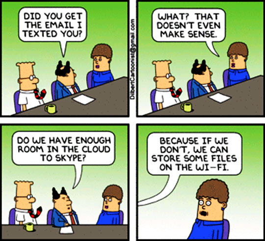 When I talk with people who doesn't have a clue about technology…