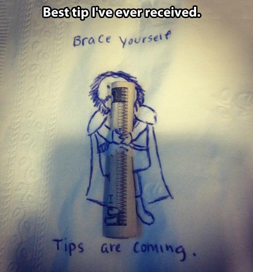 Best tip ever received…