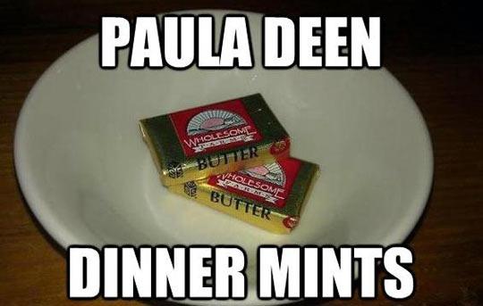 Paula Deen's mints…