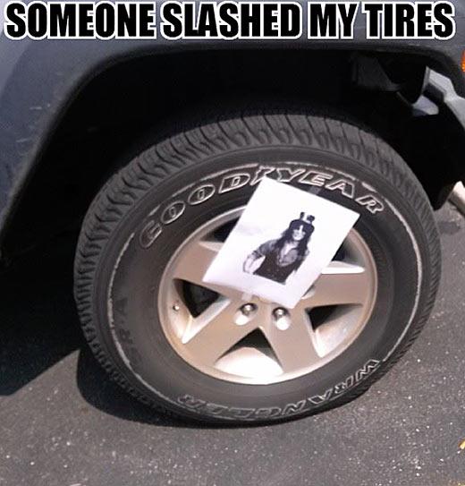 Slashed tires…